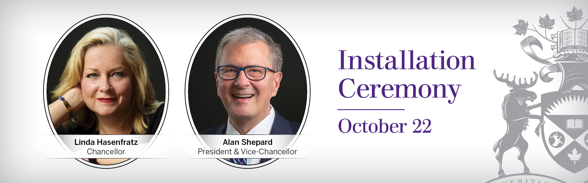 Installation of Western's Chancellor Linda Hasenfratz and President & Vice-Chancellor Alan Shepard on October 22. 4 p.m. at Alumni Hall